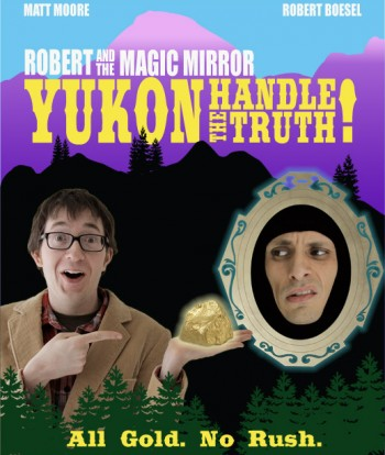 Robert and the Magic Mirror: Yukon Handle the Truth!